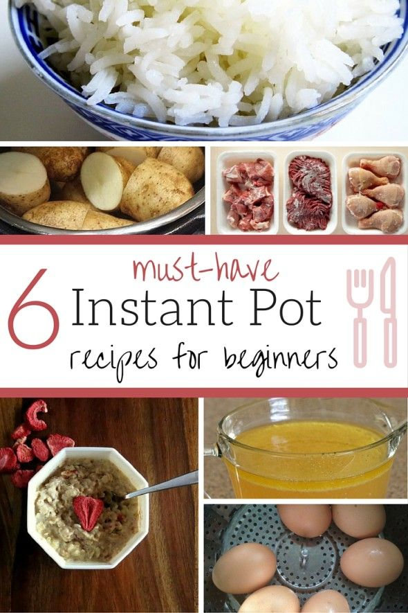 6 Must-Have Instant Pot Recipes for Beginners