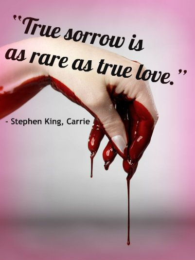 ― Stephen King, Carrie