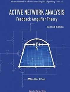 Active Network Analysis:Feedback Amplifier Theory : 2nd Edition free download by Wai-Kai Chen ISBN: 9789814675888 with BooksBob. Fast and free eBooks download.  The post Active Network Analysis:Feedback Amplifier Theory : 2nd Edition Free Download appeared first on Booksbob.com.