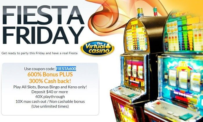 Virtual Casino Friday 600 Slots Bonus Cashback Nabble Casino Bingo