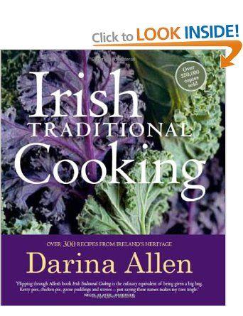 Irish Traditional Cooking: Over 300 Recipes from Ireland's Heritage: Amazon.co.uk: Darina Allen: Books