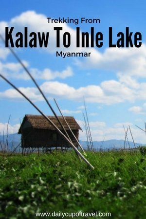 Trekking from Kalaw to Inle Lake was definitely one of the best highlights of our trip to Myanmar along with the temples of Bagan. Doing this trek is...