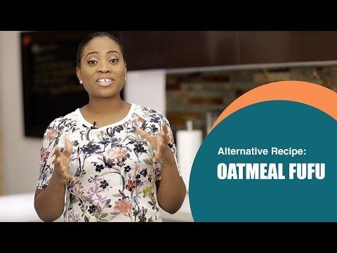 DIY Recipe: How to prepare oatmeal 'fufu' - Food - Pulse