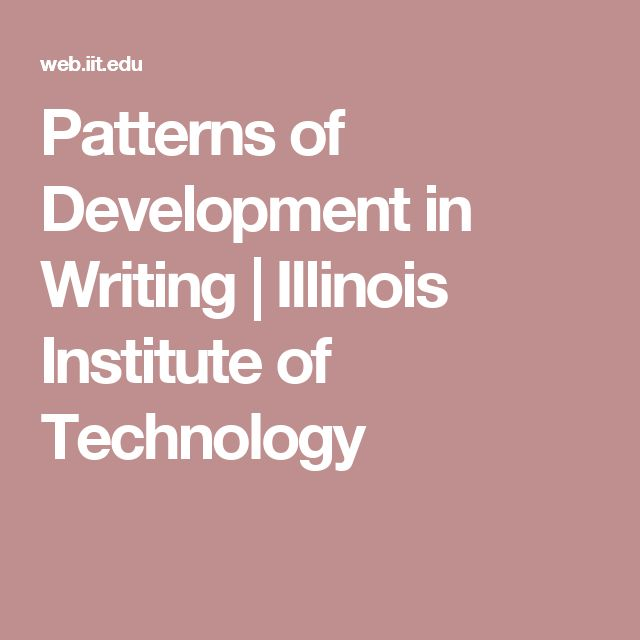 Patterns of Development in Writing | Illinois Institute of Technology