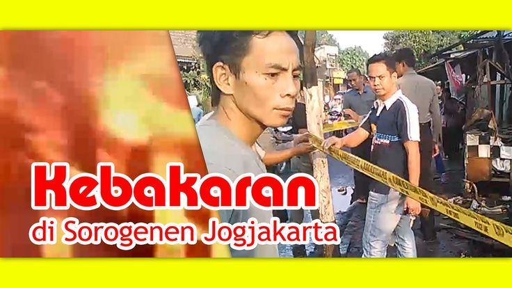 Berita Kebakaran di Sorogenen Yogyakarta depan Kios JNE Nitikan - Fire B...