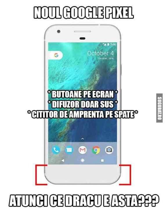 Noul telefon Google Pixel - Sugubat