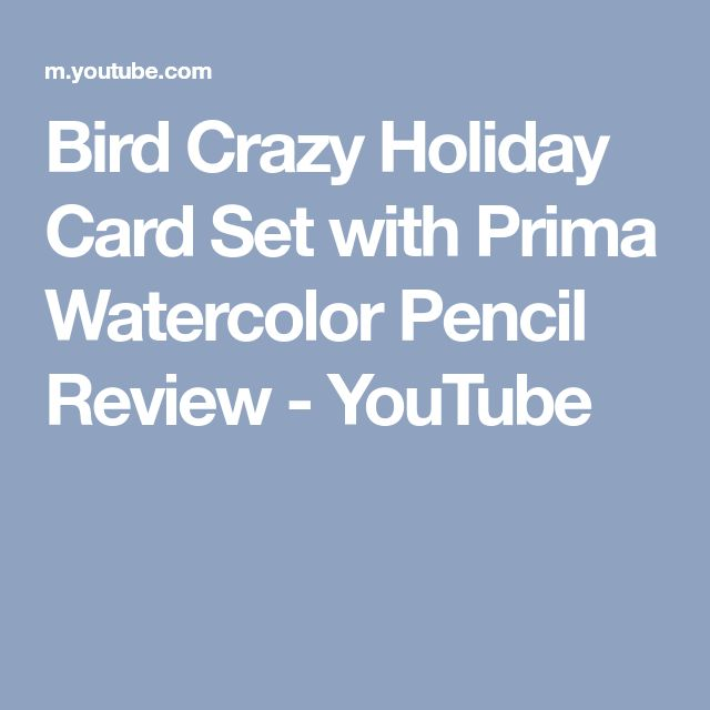 Bird Crazy Holiday Card Set with Prima Watercolor Pencil Review - YouTube