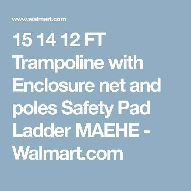 15 14 12 FT Trampoline with Enclosure net and poles Safety Pad Ladder MAEHE - Walmart.com