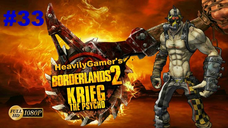 BORDERLANDS 2 | Krieg the Psycho Lets Play to 72 Episode 33:Hunting the ...