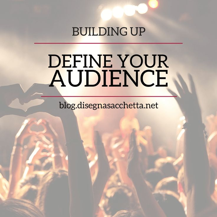 Building Up: Define Your Audience Read all about how to define your audience so you can build up a perfect marketing plan!