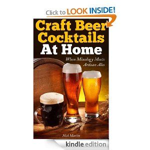 Homebrew Finds: Craft Beer Cocktails at Home for Kindle - Free + Free Kindle Cloud Reader and Mobile Apps
