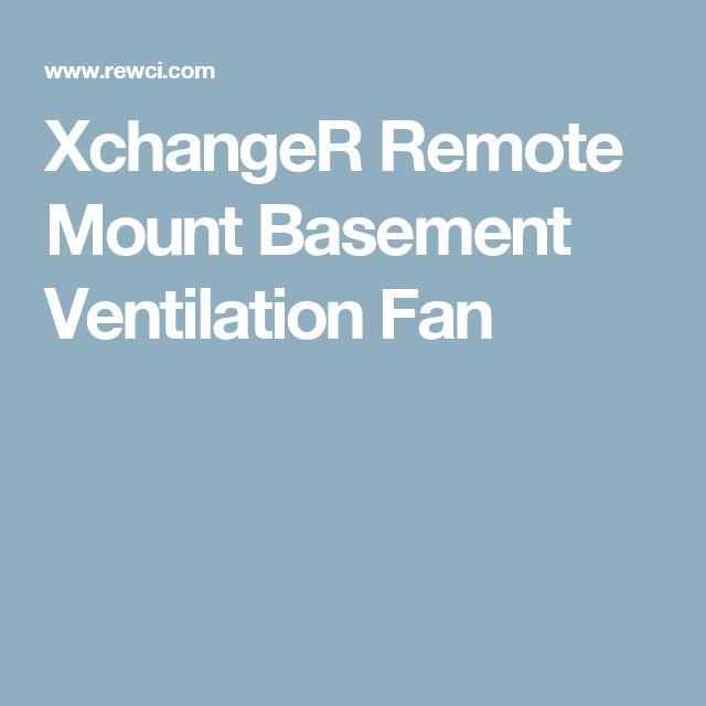 XchangeR Remote Mount Basement Ventilation Fan