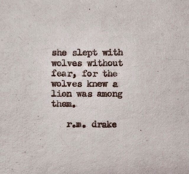 This is my favorite quote by R.M Drake