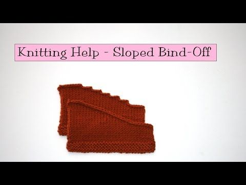 Knitting Help - Sloped Bind Off - YouTube