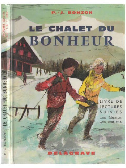 Manuels anciens: Bonzon, Le Chalet du bonheur, lectures suivies CE2-CM1