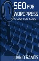 SEO for WordPress: The Complete Guide, an ebook by Juanjo Ramos at Smashwords #SEO #WordPress