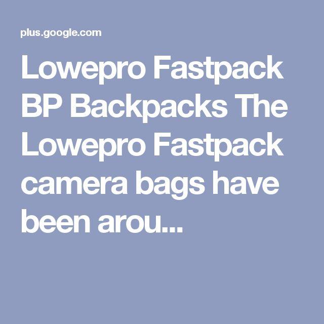 Lowepro Fastpack BP Backpacks The Lowepro Fastpack camera bags have been arou...