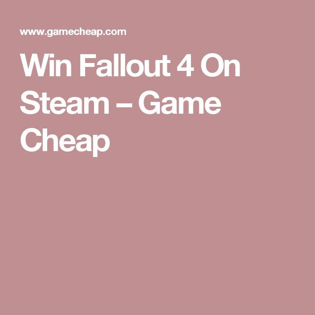 Win Fallout 4 On Steam – Game Cheap