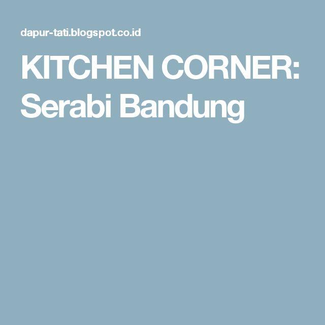 KITCHEN CORNER: Serabi Bandung