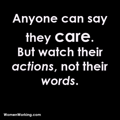 #Narcissists are full of shit. Their actions never match their words.