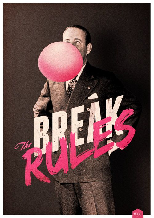 : Inspiration, Break Rules, Graphicdesign, Digital Art, Poster, Graphics Design, Pink, The Rules, Breakrules