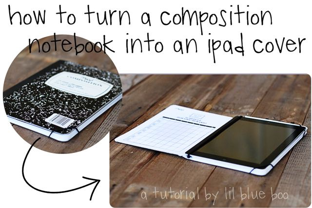 How to turn a composition notebook into an iPad cover. DIY tutorial via lilblueboo.comDiy Ipad, Ideas, Kindle Covers, Composition Book, Diy Tutorial, Composition Notebooks, Notebooks Covers, Phones Cases, Ipad Covers