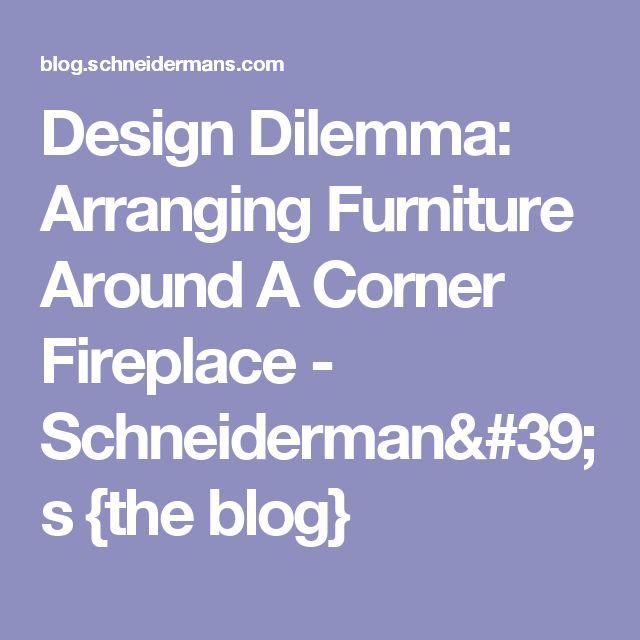 Design Dilemma: Arranging Furniture Around A Corner Fireplace - Schneiderman's {the blog}
