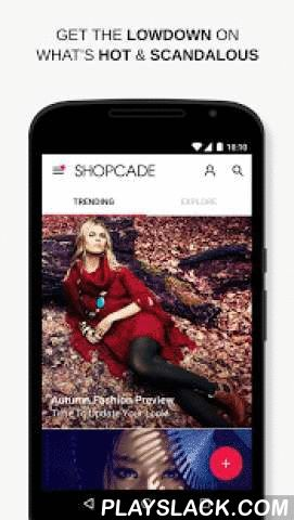 Shopcade  Android App - playslack.com ,  Fashion's best kept secret. Your style hub for the latest trends, celeb fashion, hot news and shopping on the go.➢ Winner of the Coolest App In Europe Award 2014➢ We're your daily source of style inspiration. Shop the hottest new fashion and lifestyle trends, get the lowdown on the latest celebrity scandal and master the newest beauty craze, all in one place. ➢ Our 'Quick Shop' checkout allows you to browse and buy directly in app from a range of…