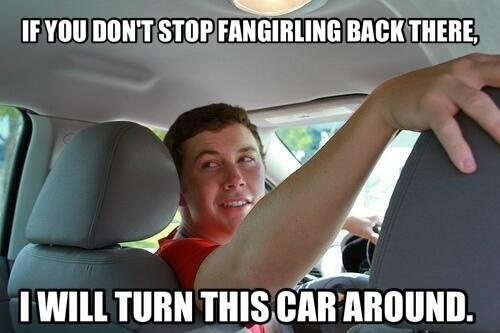 please, I'd be fangirling over the fact that I was IN the car! ;-)