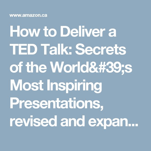 How to Deliver a TED Talk: Secrets of the World's Most Inspiring Presentations, revised and expanded new edition, with a foreword by Richard St. John and an afterword by Simon Sinek: Jeremey Donovan: 9780071831598: Books - Amazon.ca