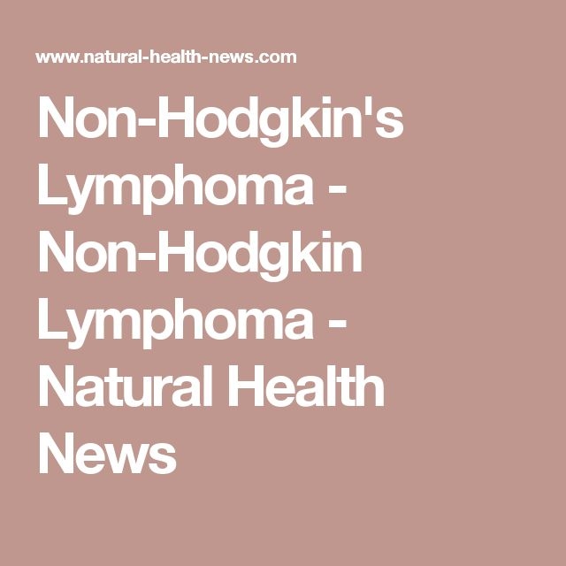 Non-Hodgkin's Lymphoma - Non-Hodgkin Lymphoma - Natural Health News