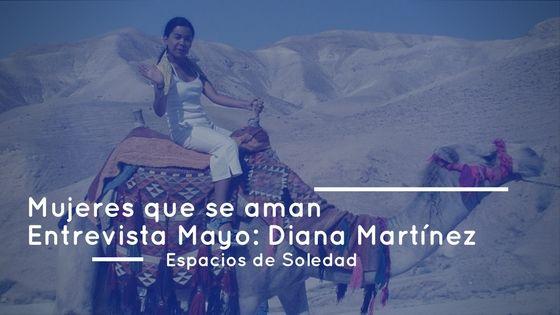 Espacios de Soledad: Entrevista Mayo: Diana Martínez