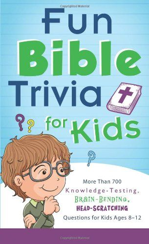 Fun Bible Trivia for Kids: More Than 700 Knowledge-Testing, Brain-Bending, Head-Scratching Questions for Kids Ages 8 to 12 by Compiled by Barbour Staff http://smile.amazon.com/dp/1624166881/ref=cm_sw_r_pi_dp_wsXRvb0X7X7JG