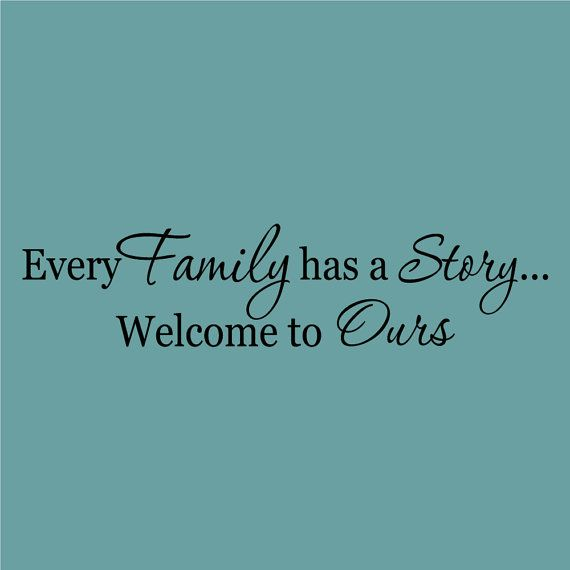 Every Family has a Story... Welcome to Ours Decor vinyl wall decal quote sticker Inspiration on Etsy, $7.95