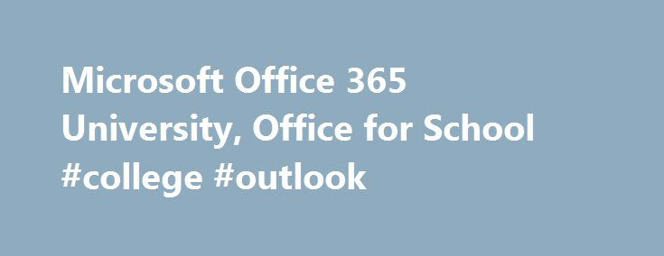 Microsoft Office 365 University, Office for School #college #outlook http://namibia.remmont.com/microsoft-office-365-university-office-for-school-college-outlook/  # Office 365 University What's the difference between Office 2016 suites and Office 365 plans? With Office 365 subscription plans you get the fully installed Office applications: Word, Excel, PowerPoint, OneNote, Outlook, Publisher, and Access (Publisher and Access are available on PC only). You can install Office 365 across…