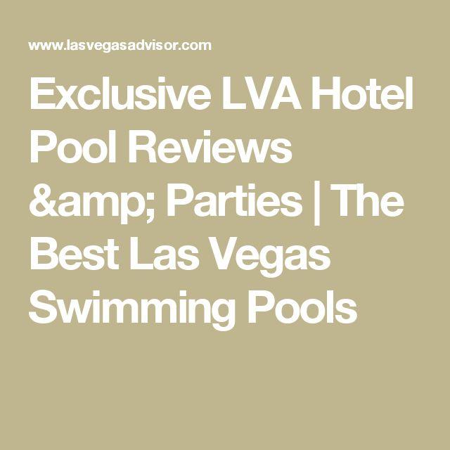 Exclusive LVA Hotel Pool Reviews & Parties | The Best Las Vegas Swimming Pools