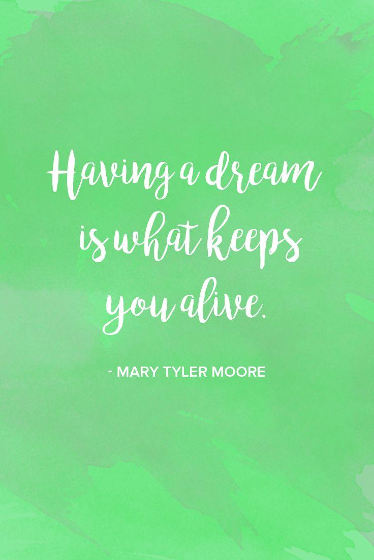 A motivational quote on the importance of dreams from actress Mary Tyler Moore.