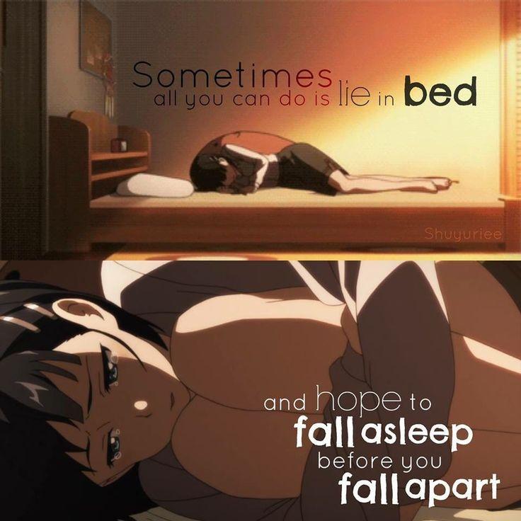 A volte tutto quello che puoi fare è mentirti a letto E sperare di addormentarti prima di cadere a pezzi