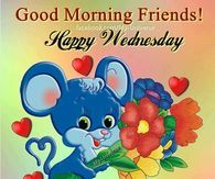 Good Morning Friends! Happy Wednesday