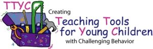 Teaching Tools for Young Children with Challenging Behavior... Downloadable!