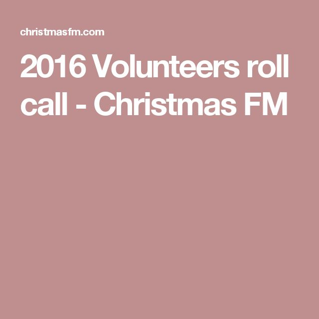 2016 Volunteers roll call - Christmas FM