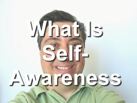 What Is Self Awareness - YouTube