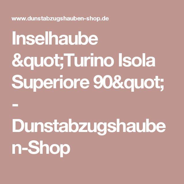 "Inselhaube ""Turino Isola Superiore 90"" - Dunstabzugshauben-Shop"
