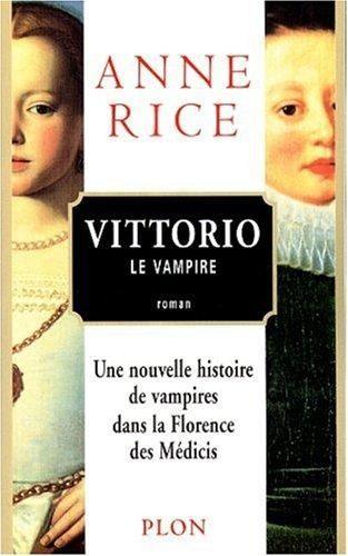 Anne Rice - Vittorio the Vampire