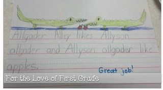 For the Love of First Grade: writing - alliteration activity. Put letters in a bag. Students choose one and must write and illustrate a sentence with that letter.