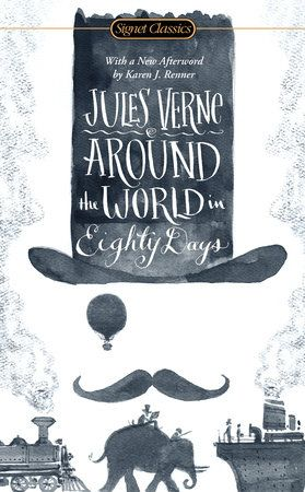 AROUND THE WORLD IN EIGHTY DAYS by Jules Verne -- With an Introduction by Herbert Lottman and a New Afterword by Karen J. Renner.