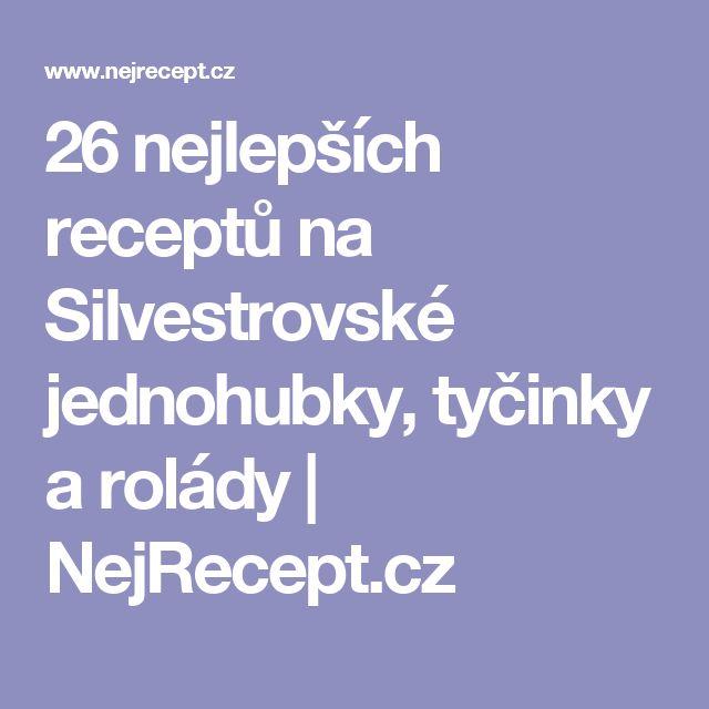 26 nejlepších receptů na Silvestrovské jednohubky, tyčinky a rolády | NejRecept.cz