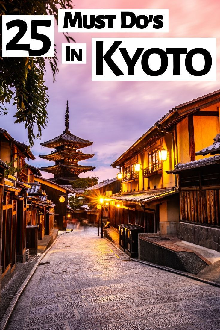 25 Best Things To Do In Kyoto Japan 2020 Guide With Images Kyoto Travel Japan Travel Photography Kyoto