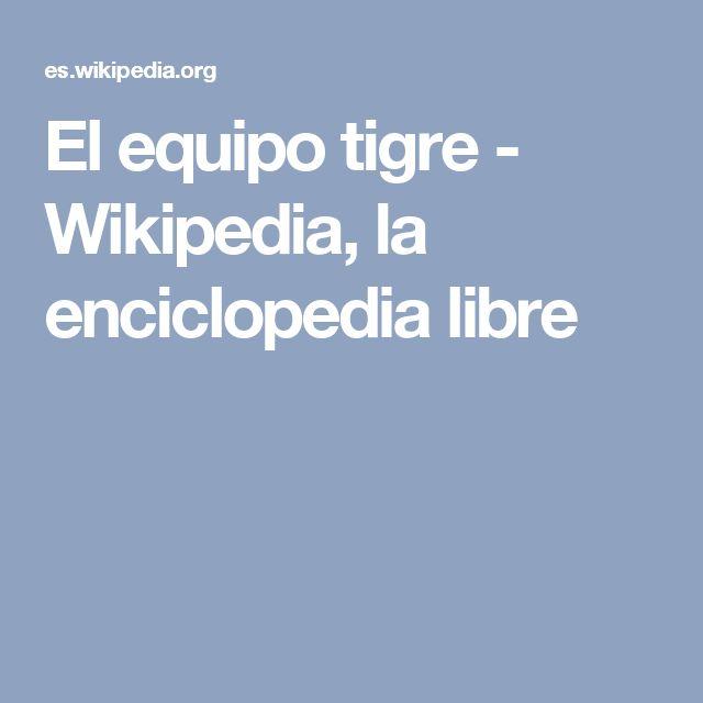 El equipo tigre - Wikipedia, la enciclopedia libre