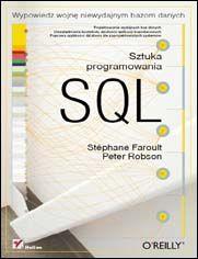 """SQL. Sztuka programowania ---  Autorzy: Stephane Faroult, Peter Robson --- """"SQL. Sztuka programowania"""" to praktyczny podręcznik, dzięki któremu szybko poszerzysz swą wiedzę w zakresie efektywnego stosowania języka SQL. Nauczysz się dbać o wydajność aplikacji już na etapie ich projektowania, a także myśleć o pracy z bazami danych w kategoriach procesów, wykraczając poza same zapytania języka SQL."""